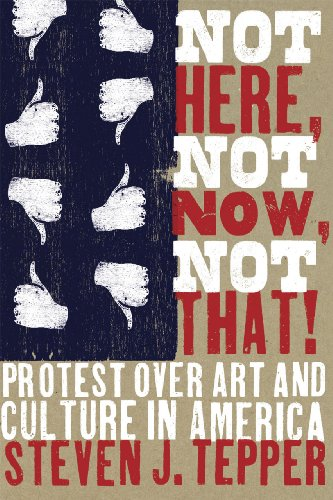 Not Here, Not Now, Not That!: Protest over Art and...