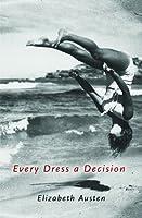 Every Dress a Decision 0911287647 Book Cover