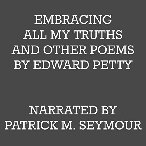 Embracing All My Truths and Other Poems audiobook cover art