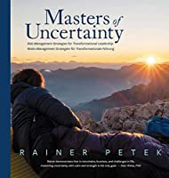 Masters of Uncertainty: Risk Management Strategies for Transformational Leadership