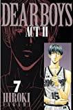DEAR BOYS ACT II(7) (月刊少年マガジンコミックス)