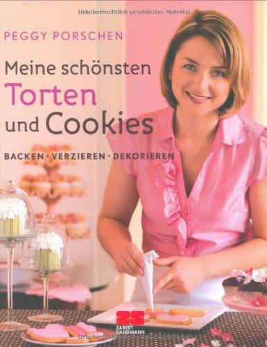 Meine schönsten Torten und Cookies. Backen, verzieren, dekorieren