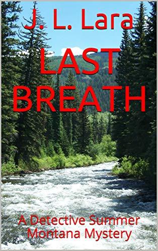 LAST BREATH: A Detective Summer Montana Mystery (English Edition)
