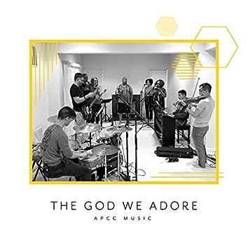 The God We Adore