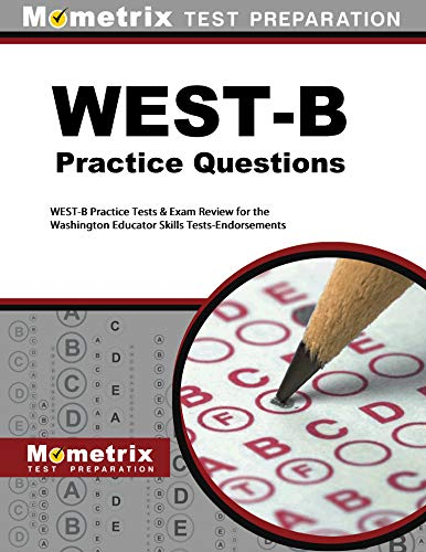WEST-B Practice Questions (Second Set): WEST-B Practice Tests & Exam Review for the Washington Educator Skills Tests-Endorsements (English Edition)