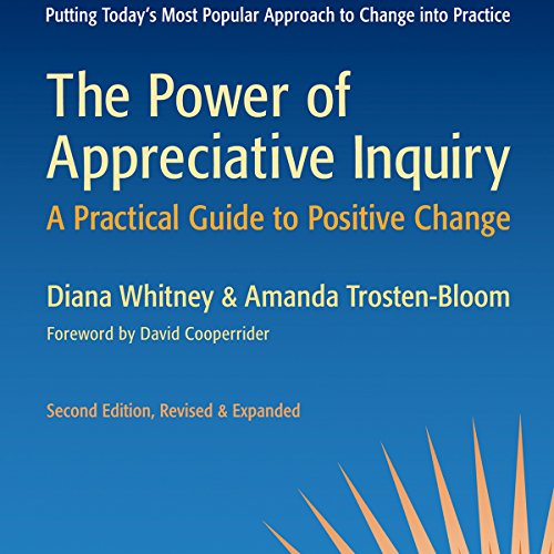 The Power of Appreciative Inquiry     A Practical Guide to Positive Change: BK Business              De :                                                                                                                                 Diana Whitney,                                                                                        Amanda Trosten-Bloom                               Lu par :                                                                                                                                 Julie Eickhoff                      Durée : 10 h et 26 min     Pas de notations     Global 0,0