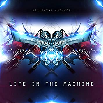 Life in the Machine