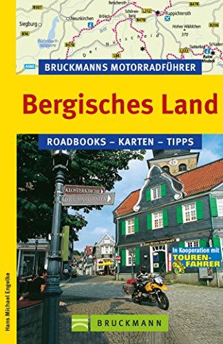 Bruckmanns Motorradführer Bergisches Land: 8 Top-Touren durch das Siegerland, das Siebengebirge, durch die Metropolen Düsseldorf und Köln und das Homburger Ländchen.
