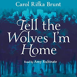 Tell the Wolves I'm Home audiobook cover art
