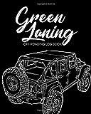 Green Laning Off Roading Log Book: Back Roads Adventure | 4-Wheel Drive Trails | Hitting The Trails | Desert...