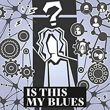 Is This My Blues