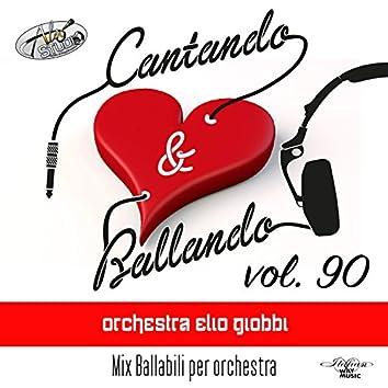 Cantando & Ballando Vol. 90 (Mix di ballabili per orchestra)