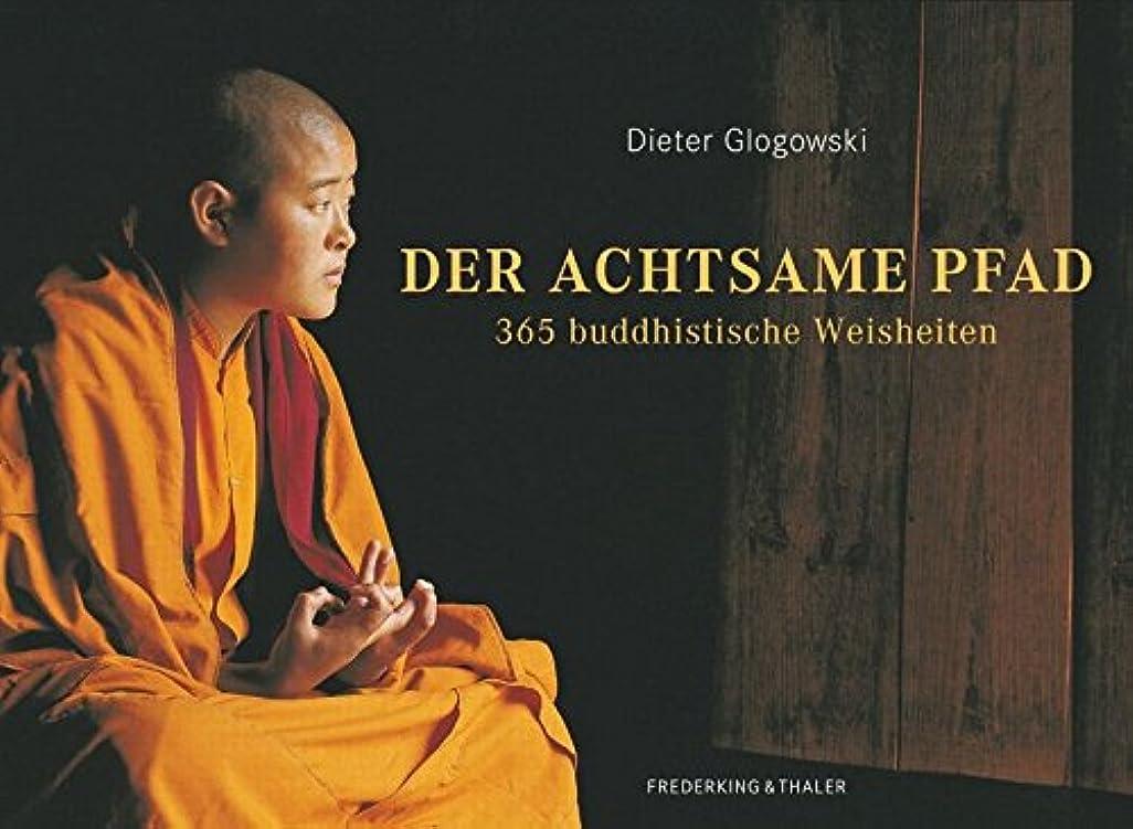 から聞く大気平均Der achtsame Pfad: 365 buddhistische Weisheiten