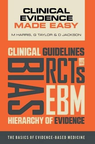 Compare Textbook Prices for Clinical Evidence Made Easy: The Basics of Evidence-Based Medicine 1 Edition ISBN 9781907904202 by Harris, Michael,Taylor, Jacquelyn,Jackson, Daniel