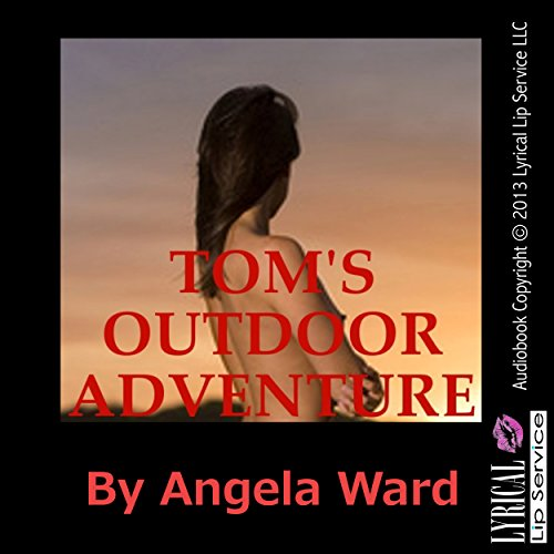 Tom's Outdoor Adventure: A Tale of Anal Sex audiobook cover art