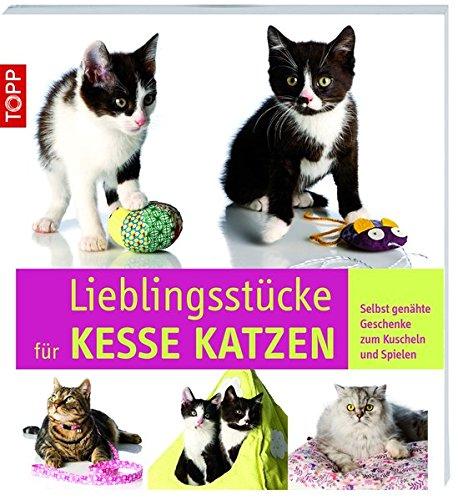 Lieblingsstücke für kesse Katzen: Selbst genähte Geschenke zum Kuscheln und Spielen