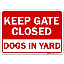 Keep Gate Closed Dogs in Yard Sign