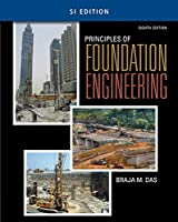 Principles of Foundation Engineering: Si Edition