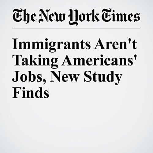 Immigrants Aren't Taking Americans' Jobs, New Study Finds cover art