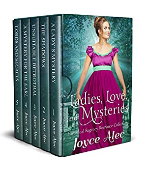 Ladies Love and Mysteries  Historical Regency Romance Collection