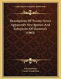Descriptions Of Twenty-Seven Apparently New Species And Subspecies Of Mammals (1903)