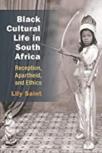 Black Cultural Life in South Africa: Reception, Apartheid, and Ethics (African Perspectives)