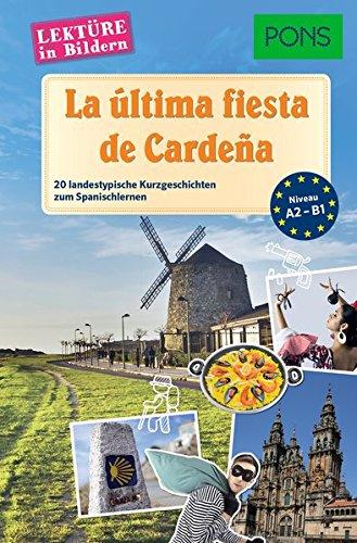 PONS La última fiesta de Cardeña (PONS Lektüre in Bildern)