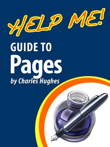 Help Me! Guide to Pages: Step-by-Step User Guide for Apple Pages