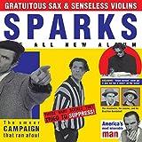 Songtexte von Sparks - Gratuitous Sax & Senseless Violins