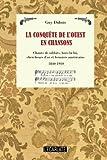 La conquête de l'Ouest en chansons - Chants de soldats, hors-la-loi, chercheurs d'or et fermiers américains - 1840-1910