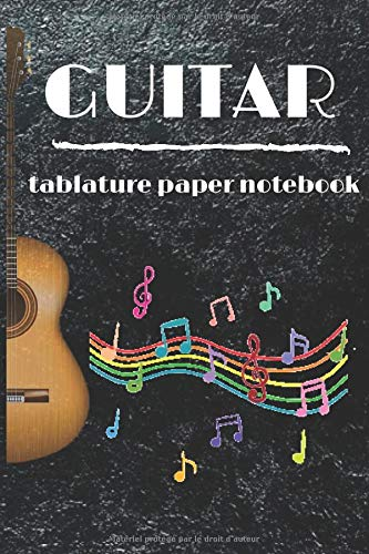 guitare tablature papier Notebook: music, tablateure, tab guitar, tab papier Notebook,  musical notebook, tablature notebook spiral,  paper blank, art, 120PAGES, 9*6 inch