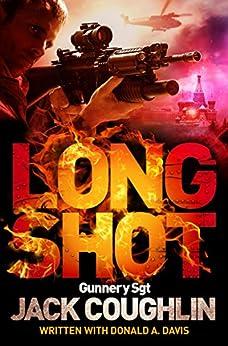 Long Shot: A Sniper Novel 9 by [Jack Coughlin, Donald A. Davis]