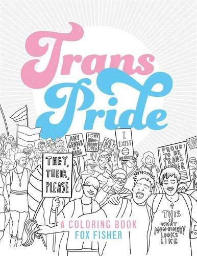 Trans Pride: A Coloring Book