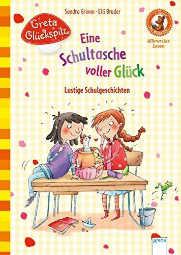 Greta Glückspilz. Eine Schultasche voller Glück. Lustige Schulgeschichten: Der Bücherbär. Allererstes Lesen. 1. Klasse: