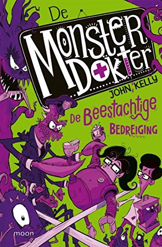 De Monsterdokter 2: De beestachtige bedreiging (Dutch Edition)