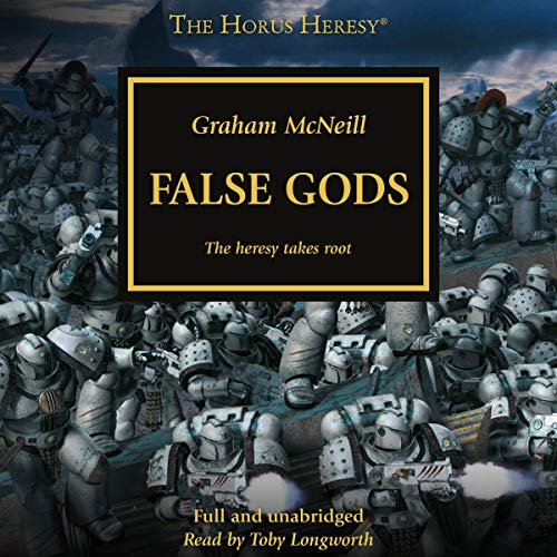 False Gods     The Horus Heresy, Book 2              Auteur(s):                                                                                                                                 Graham McNeill                               Narrateur(s):                                                                                                                                 Toby Longworth                      Durée: 11 h et 18 min     127 évaluations     Au global 4,8