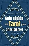 Guía rápida del Tarot para principiantes: Arcanos mayores