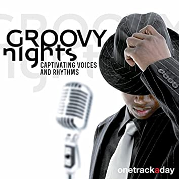 Groovy Nights (Captivating Voices and Rhythms)