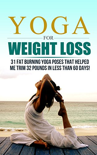 Yoga For Weight Loss: 32 Fat Burning Yoga Poses That Helped Me Trim 32 Pounds In Less Than 60 Days Yoga For Weight Loss Yoga yoga for weight loss beginners  yoga for beginners yoga poses yoga