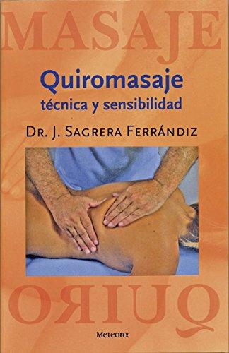 Quiromasaje. Tecnica Y Sensibilidad: (5ª edición) (CASTELLANO)