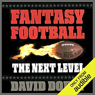 Fantasy Football     The Next Level - How to Build a Championship Team Every Season              By:                                                                                                                                 David Dorey                               Narrated by:                                                                                                                                 Nicholas Tecosky                      Length: 6 hrs and 11 mins     23 ratings     Overall 4.1