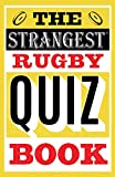 The Strangest Rugby Quiz Book (English Edition)