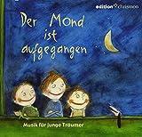 Der Mond ist aufgegangen: Musik für junge Träumer (edition chrismon)