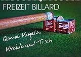 Freizeit Billard - Queue, Kugeln, Kreide und Tisch (Wandkalender 2021 DIN A2 quer)