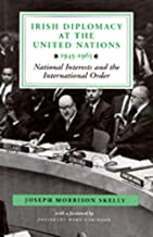 Irish Diplomacy at the United Nations, 1945-1965: National Interests and the International Order