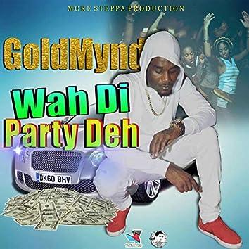 Wah Di Party Deh