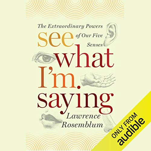 See What I'm Saying: The Extraordinary Powers of Our Five Senses audiobook cover art