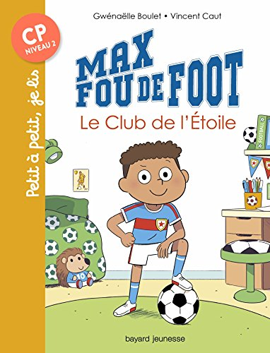 Max fou de foot, Tome 01 : Le club de l'étoile (French Edition)