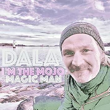 I´m the mojo magic man