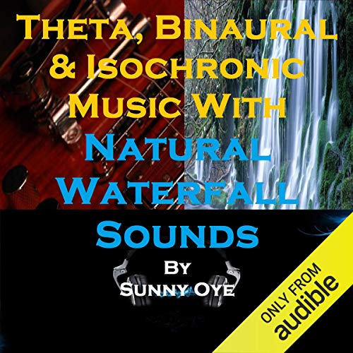 Theta, Binaural and Isochronic Music Mixed with Natural Waterfall Sounds cover art